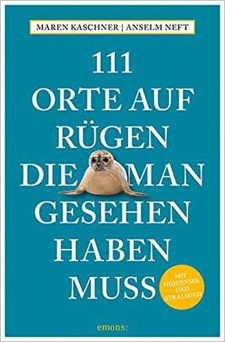 111 Orte auf Rügen, die man gesehen haben muss: Reiseführer