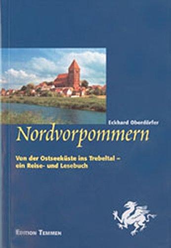 Nordvorpommern: Von der Ostseeküste ins Trebeltal - ein Reise- und Lesebuch
