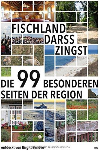 Fischland-Darß-Zingst: Die 99 besonderen Seiten der Region