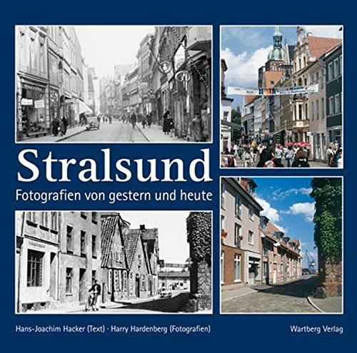 Stralsund - Fotografien von gestern und heute
